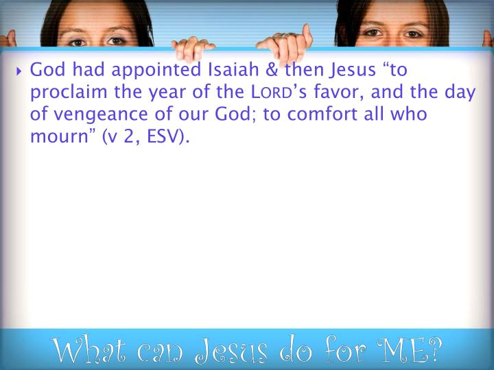 "God had appointed Isaiah & then Jesus ""to proclaim the year of the"