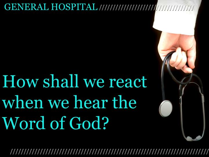 How shall we react when we hear the Word of God?