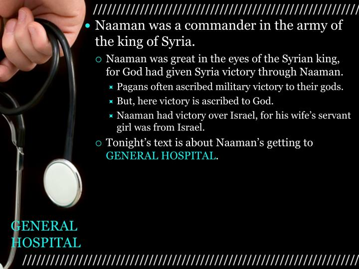 Naaman was a commander in the army of the king of Syria.