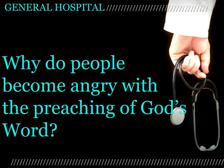 Why do people become angry with the preaching of God's Word?