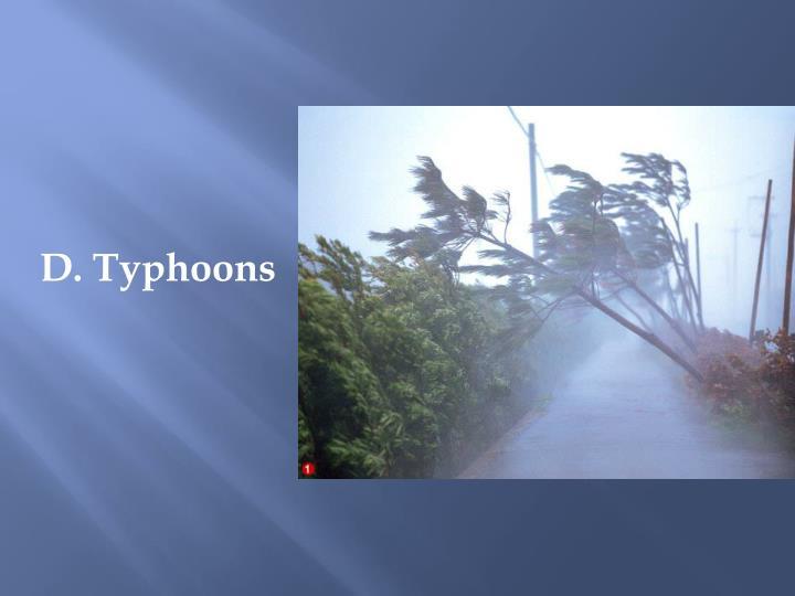 D. Typhoons