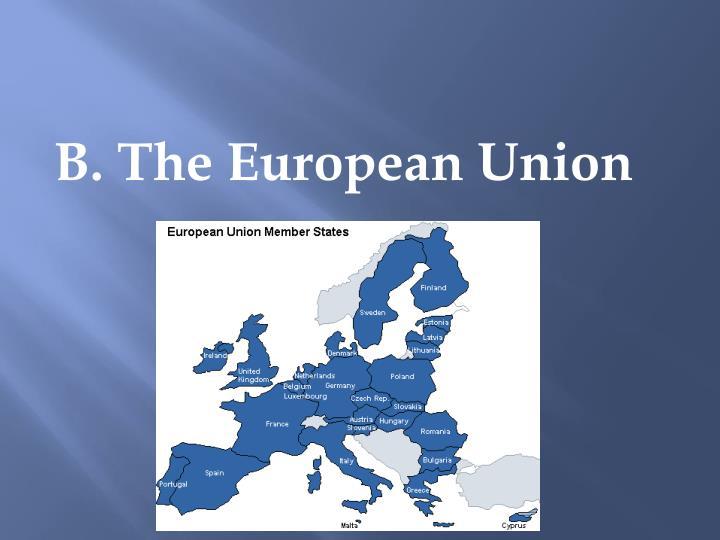 B. The European Union