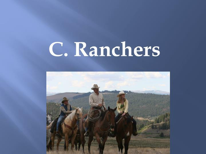 C. Ranchers