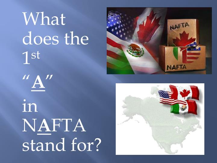 what does the 1 st a in n a fta stand for