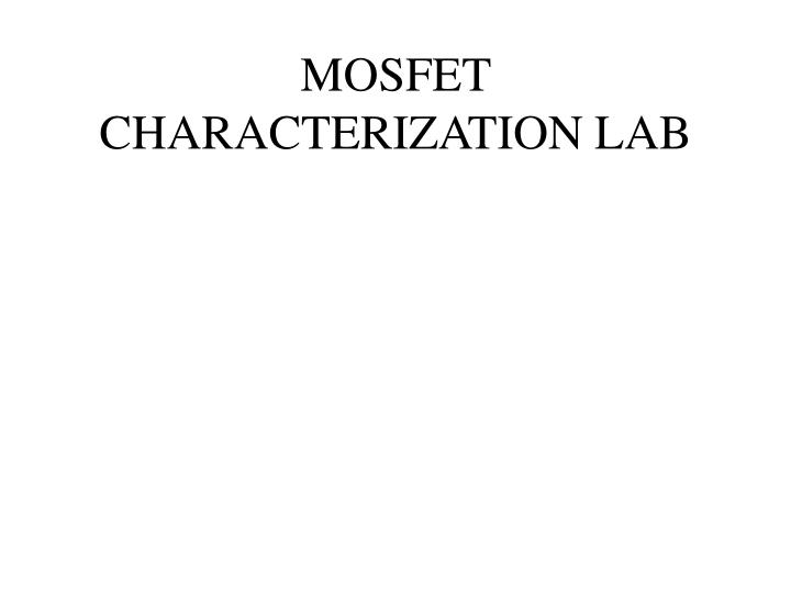 Mosfet characterization lab