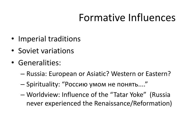Formative Influences
