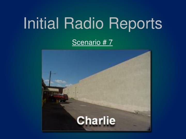 Initial Radio Reports