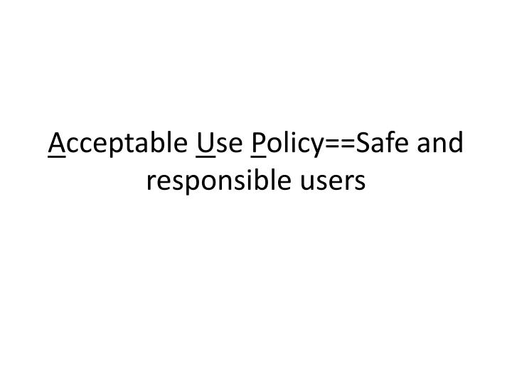 A cceptable u se p olicy safe and responsible users