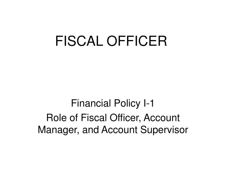 FISCAL OFFICER