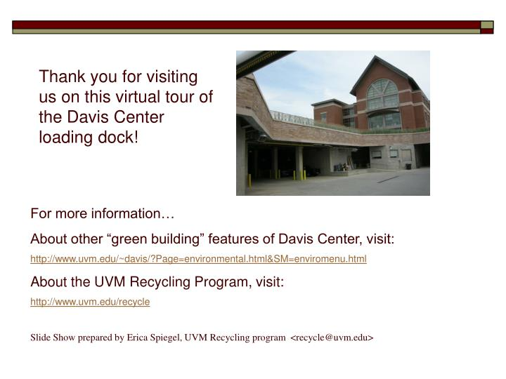 Thank you for visiting us on this virtual tour of the Davis Center loading dock!
