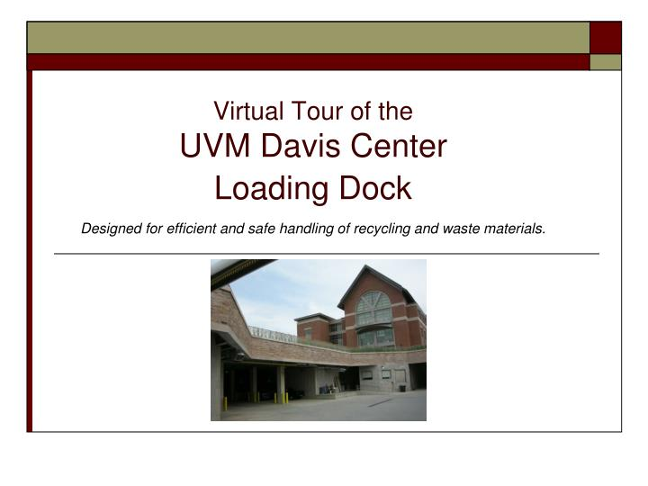 Virtual tour of the uvm davis center loading dock