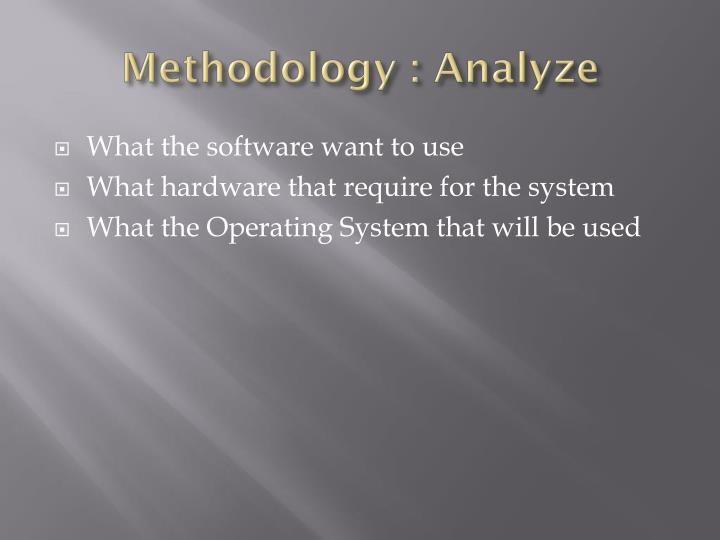 Methodology : Analyze