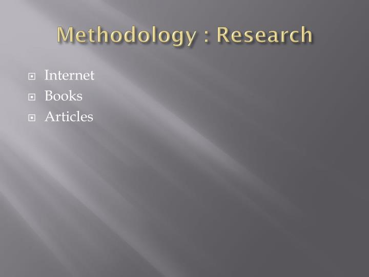Methodology : Research
