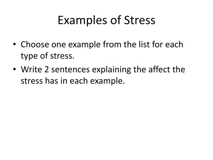 Examples of Stress