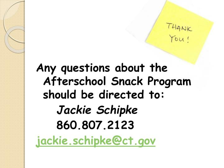 Any questions about the Afterschool Snack Program should be directed to: