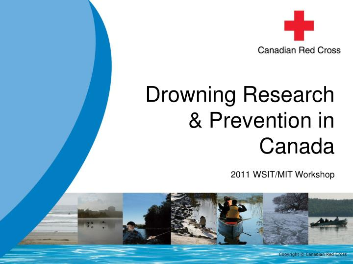 Drowning research prevention in canada 2011 wsit mit workshop