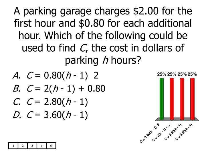 A parking garage charges $2.00 for the