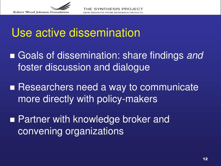 Use active dissemination