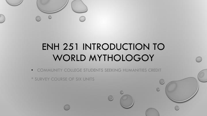 Enh 251 introduction to world mythologoy