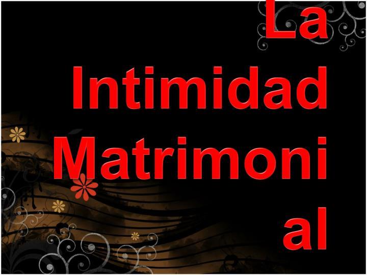 La Intimidad Matrimonial