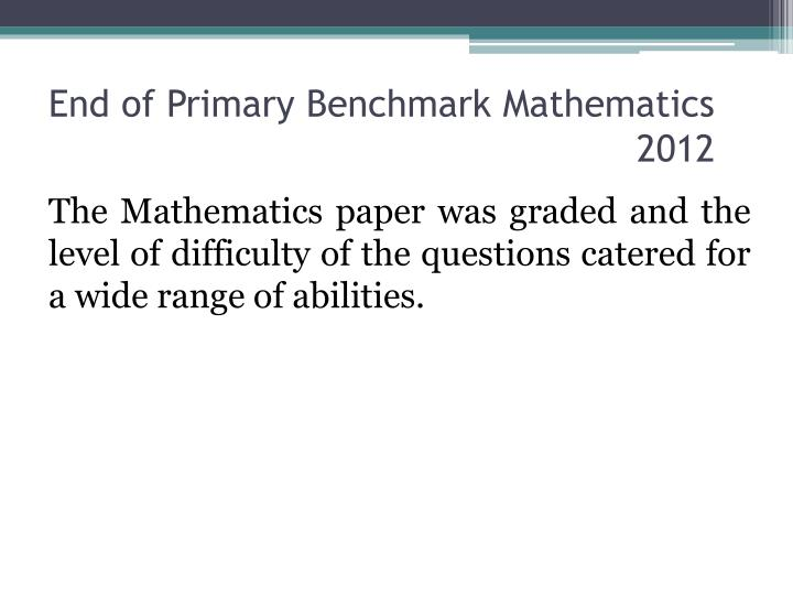 End of Primary Benchmark Mathematics 2012