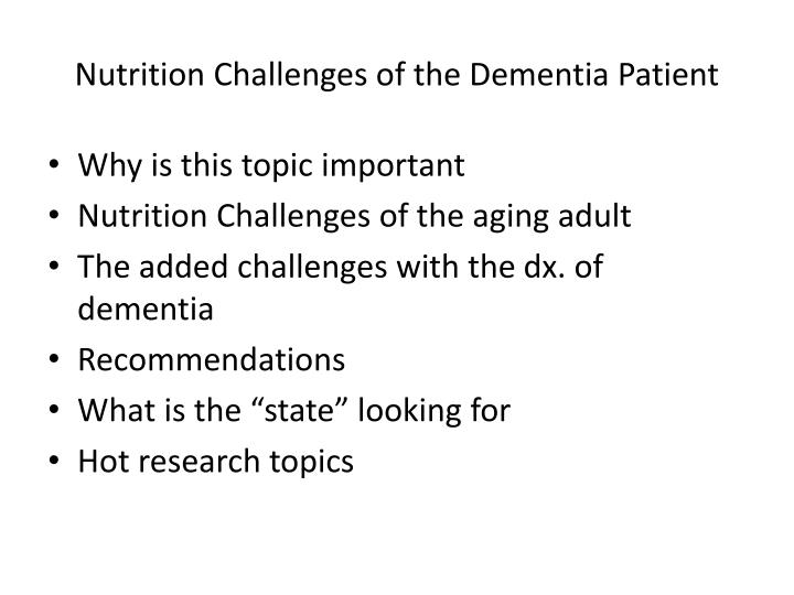 Nutrition challenges of the dementia patient1