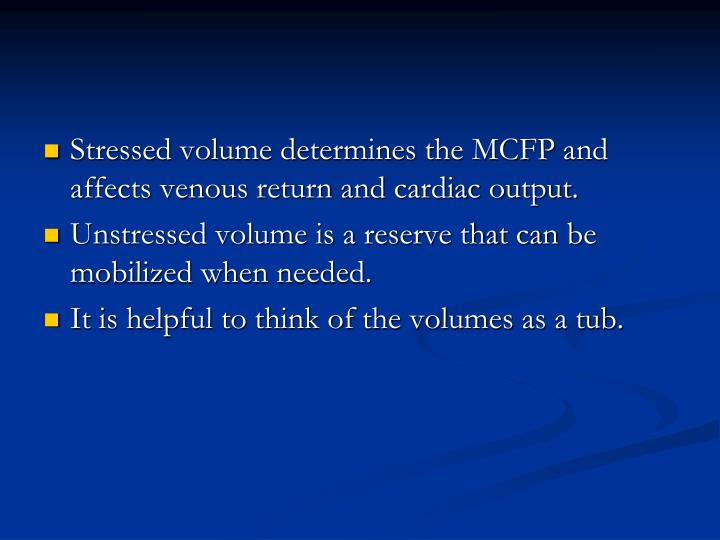 Stressed volume determines the MCFP and affects venous return and cardiac output.