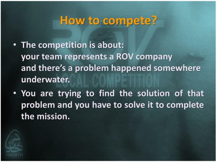 How to compete?
