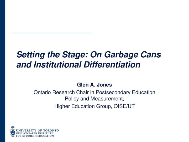 Setting the stage on garbage cans and institutional differentiation