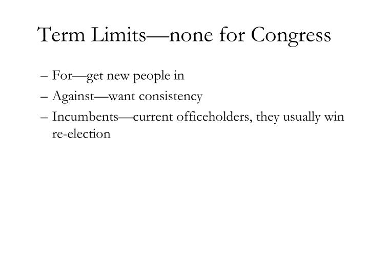 Term Limits—none for Congress