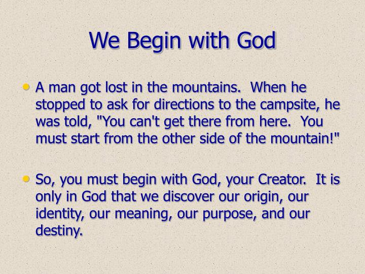 We Begin with God