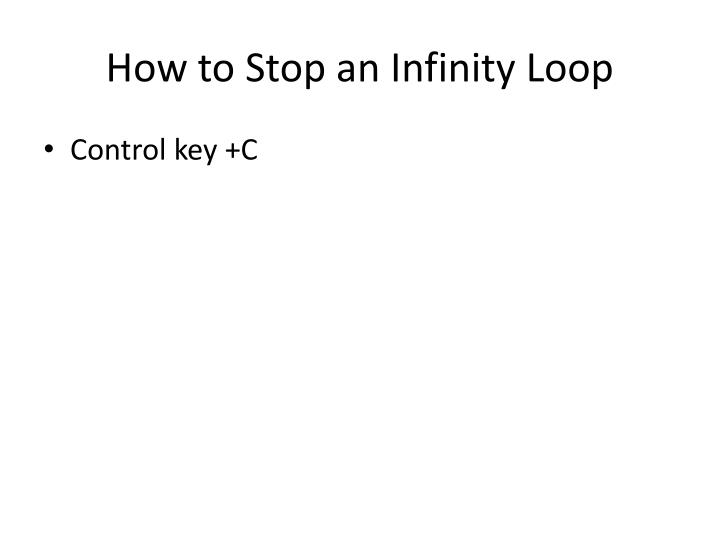 How to Stop an Infinity Loop