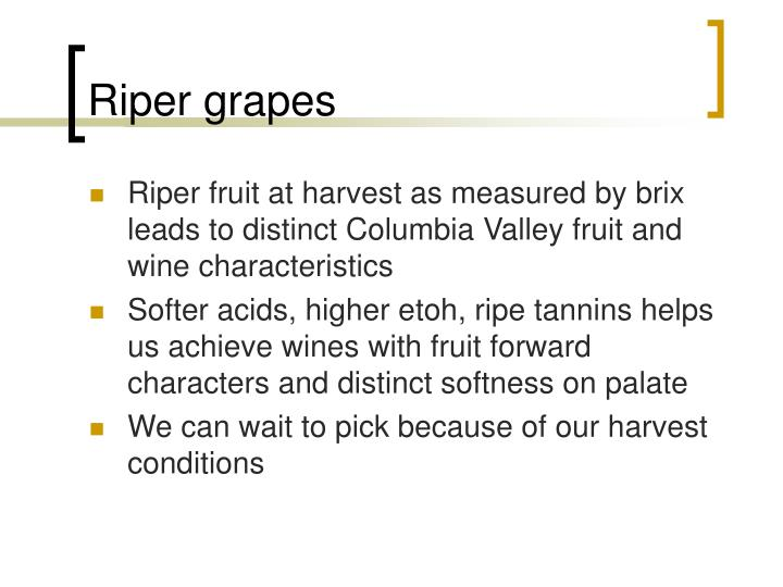 Riper grapes