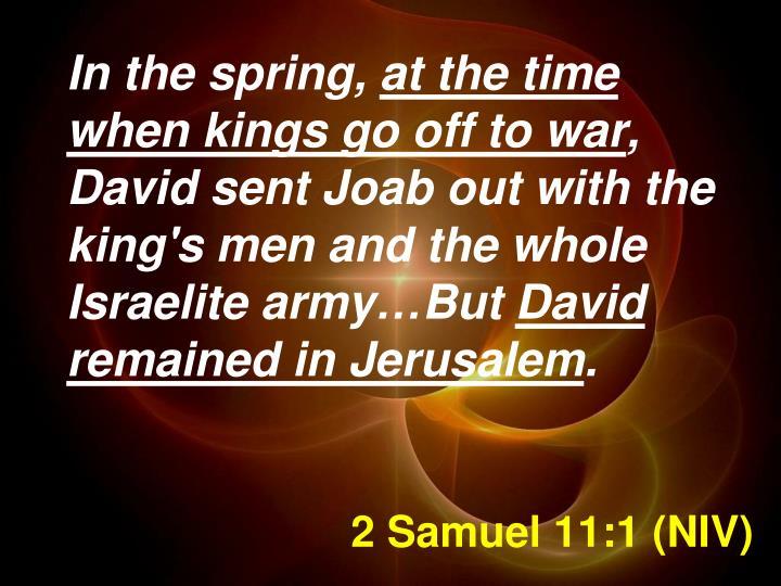 2 Samuel 11:1 (NIV)