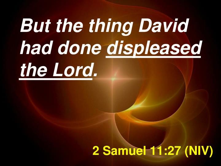 2 Samuel 11:27 (NIV)