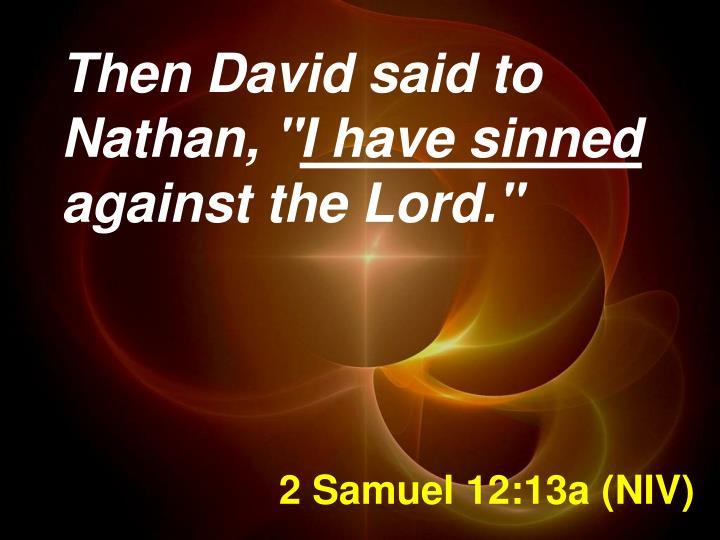 2 Samuel 12:13a (NIV)