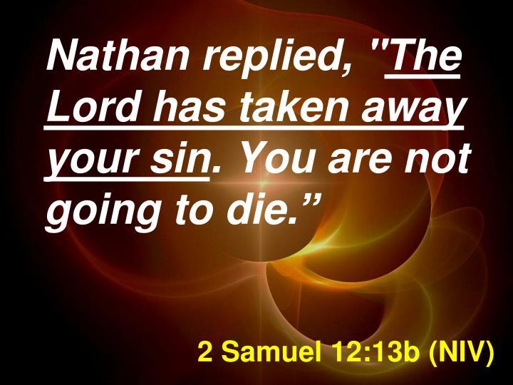 2 Samuel 12:13b (NIV)