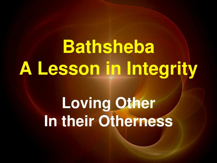 Bathsheba a lesson in integrity