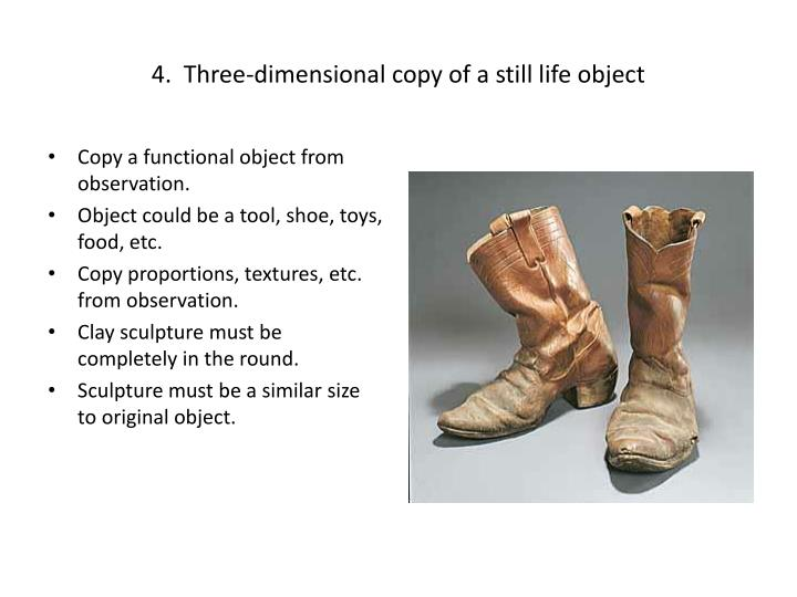 4.  Three-dimensional copy of a still life object