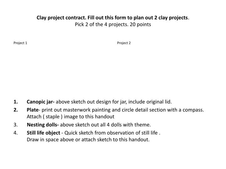 Clay project contract. Fill out this form to plan out 2 clay projects