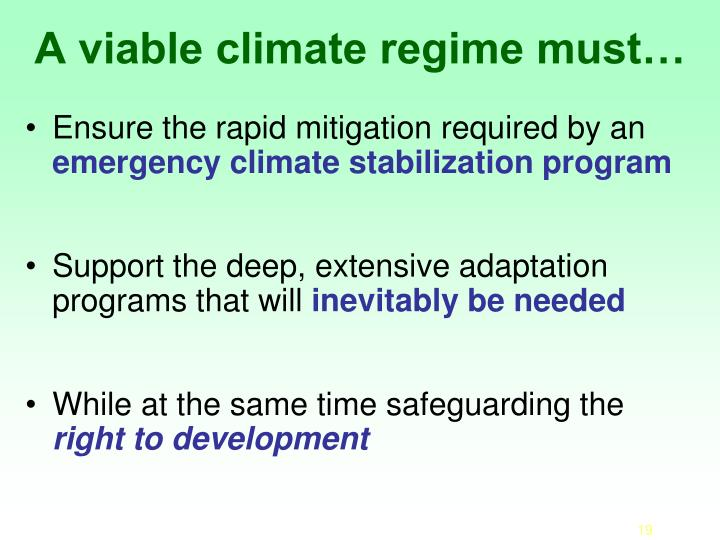 A viable climate regime must…