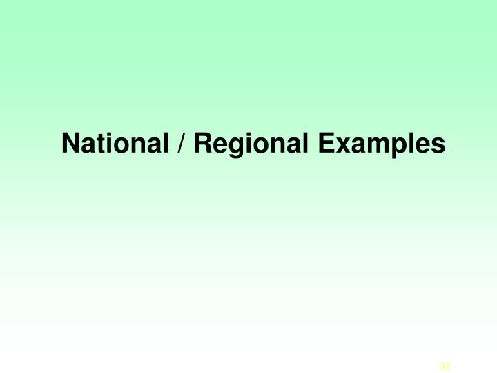 National / Regional Examples