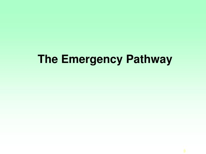 The Emergency Pathway