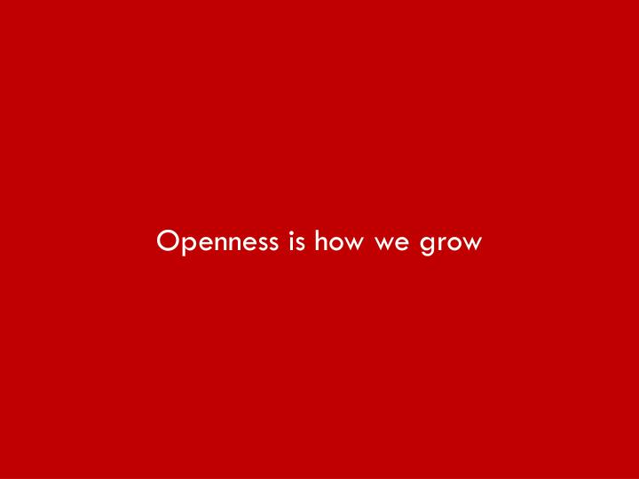 Openness is how we grow