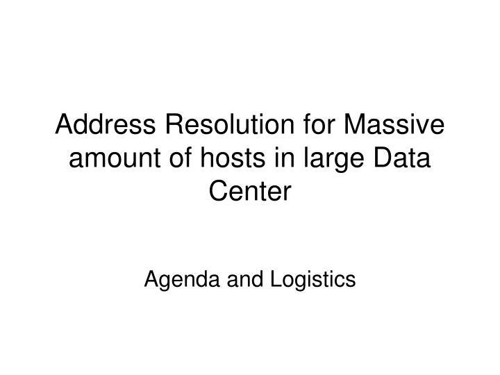 Address resolution for massive amount of hosts in large data center