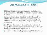 aleks during rti time