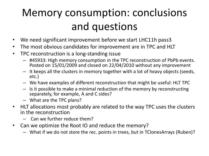 Memory consumption: conclusions and questions