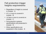 fall protection trigger heights requirements