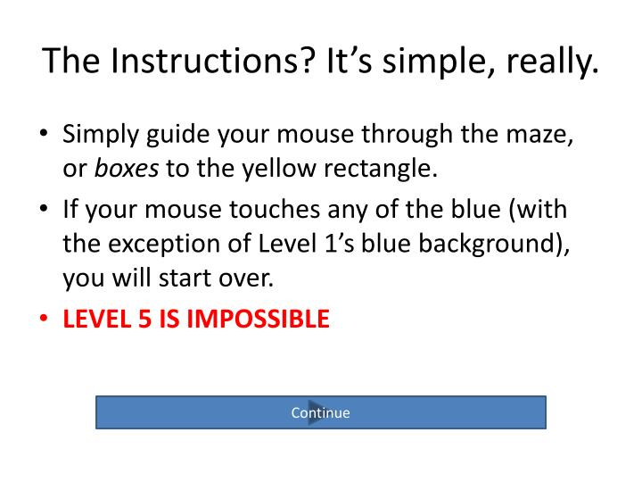 The Instructions? It's simple, really.