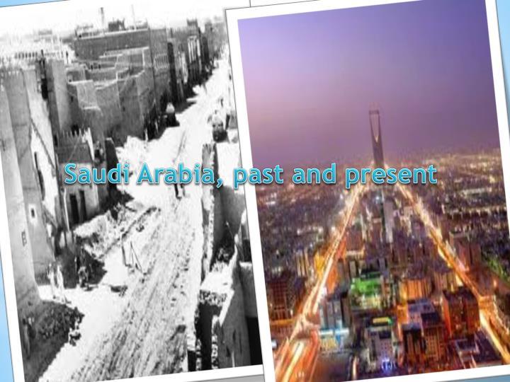 Saudi Arabia, past and present